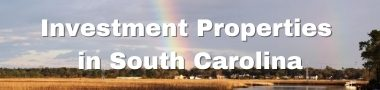 Investment  Properties in South Carolina